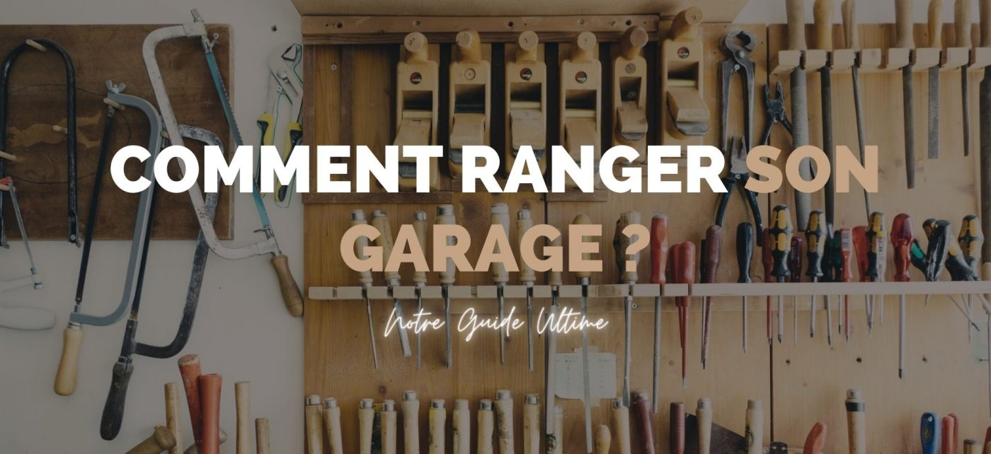 Comment ranger son garage